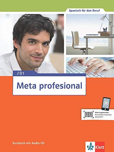 Meta profesional B1: Spanisch für den Beruf. Kursbuch + Audio-CD (Meta profesional / Spanisch für den Beruf)