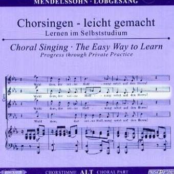 Begleitungen zum eigenen Musizieren - Chorsingen leicht gemachtMendelssohn,Lobgesang A