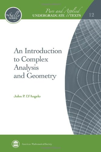 An Introduction to Complex Analysis and Geometry (Pure and Applied Undergraduate Texts)