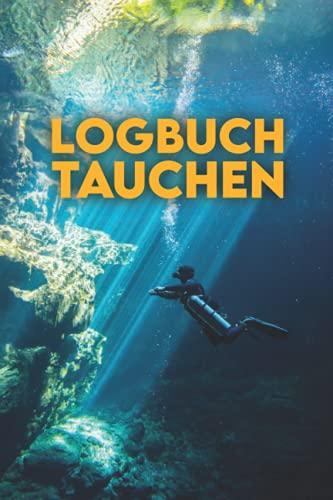 Logbuch Tauchen: Für Taucher und...