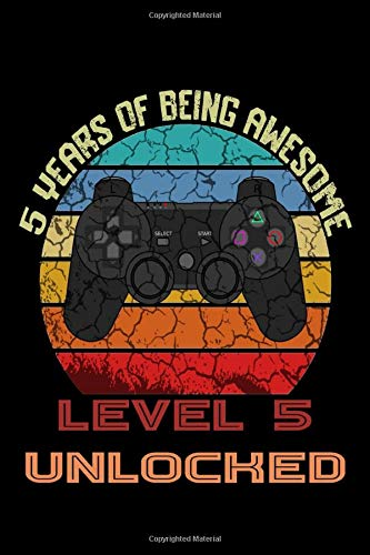 5 YEARS OF BEING AWESOME Level 5 UNLOCKED: Gaming Birthday Notebook/Journal Homebook To Define Goals And To do list | Gamers Birthday Gift better than a card with game controller