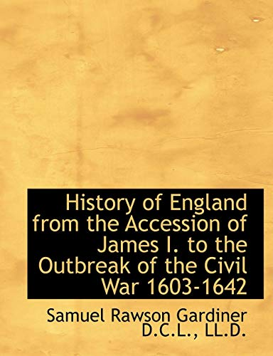 History of England from the Accession of James I. to the Outbreak of the Civil War 1603-1642の詳細を見る