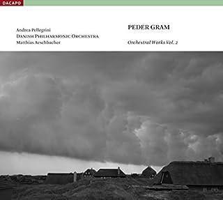 Peder Gram: Orchestral Works Vol .2