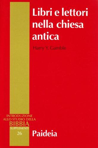 Libri e lettori nella Chiesa antica. Storia dei primi testi cristiani