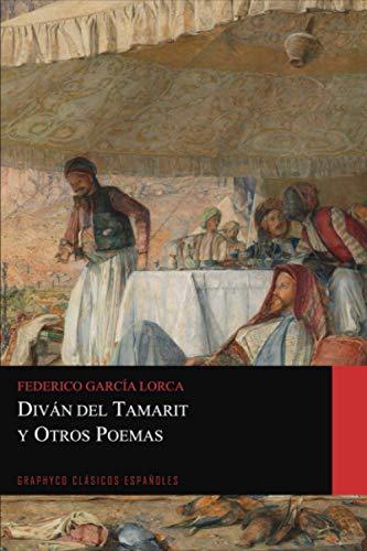 Diván del Tamarit y Otros Poemas (Graphyco Clásicos Españoles)