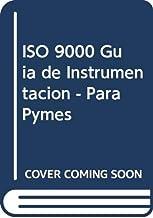 ISO 9000 Guia de Instrumentacion - Para Pymes (Spanish Edition)