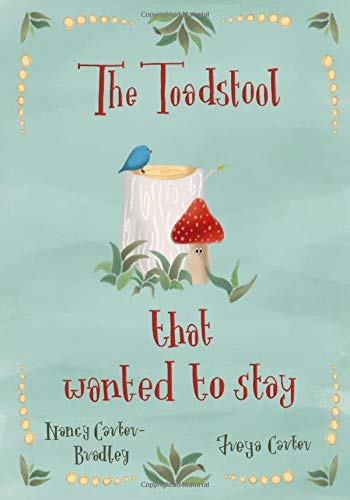 The Toadstool that wanted to stay
