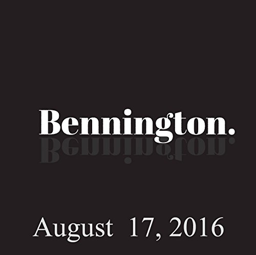 Bennington, August 17, 2016 audiobook cover art