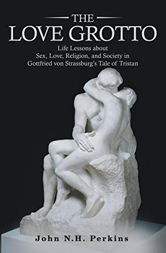 The Love Grotto: Life Lessons About Sex, Love, Religion, and