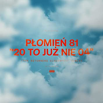 20 to Już Nie 04 (The Returners Cloudsfest Remix)