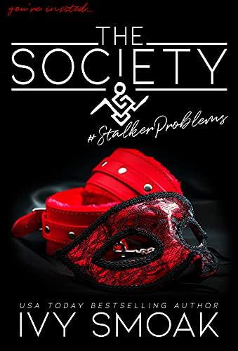 The Society #StalkerProblems by [Ivy Smoak]