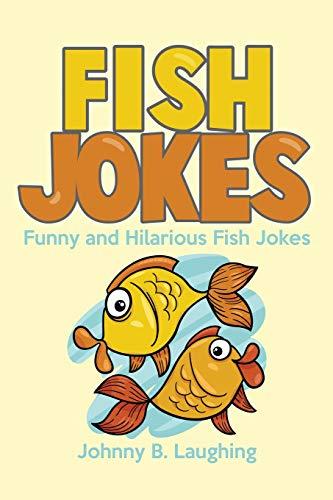 Fish Jokes: Funny and Hilarious Fish Jokes (Animal Jokes) (Volume 6)