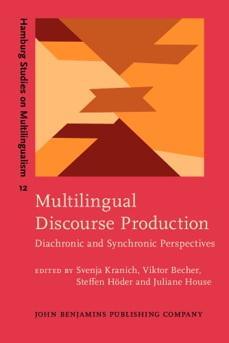 Multilingual Discourse Production: Diachronic and Synchronic Perspectives (Hamburg Studies on Multilingualism, Band 12)