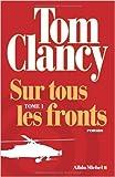 Sur tous les fronts - Tome 1 de Tom Clancy ( 29 octobre 2014 ) - ALBIN MICHEL (29 octobre 2014) - 29/10/2014