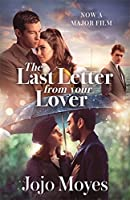 The Last Letter from Your Lover: Soon to be a major motion picture starring Felicity Jones and Shailene Woodley