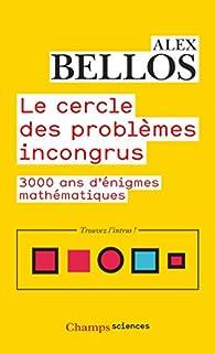 Le cercle des problèmes incongrus par Alex Bellos