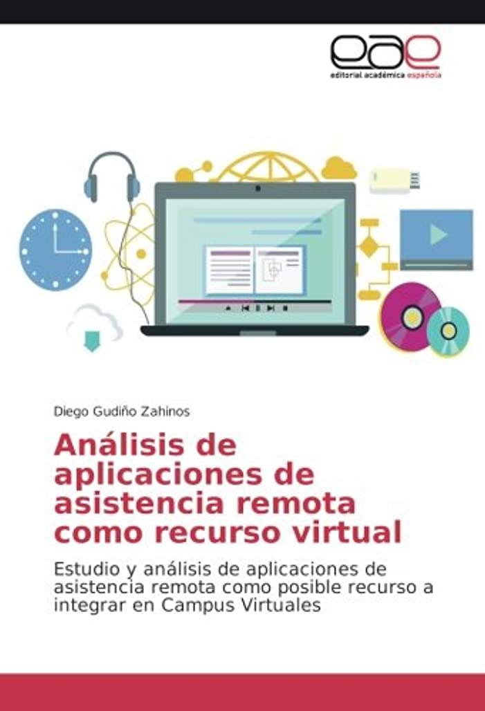 飛ぶワイン武器Análisis de aplicaciones de asistencia remota como recurso virtual: Estudio y análisis de aplicaciones de asistencia remota como posible recurso a integrar en Campus Virtuales