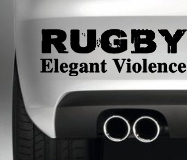 RUGBY ELEGANT VIOLENCE CAR BUMPER STICKER FUNNY BUMPER STICKER CAR VAN 4X4 WINDOW PAINTWORK DECAL GRAPHIC