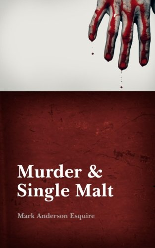 Book: Murder & Single Malt by Mark Anderson Esquire