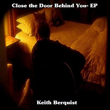 Close the Door Behind You - EP