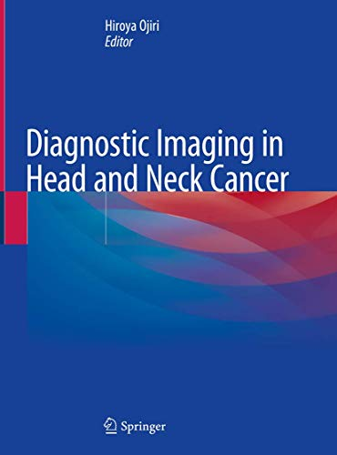 Compare Textbook Prices for Diagnostic Imaging in Head and Neck Cancer 1st ed. 2020 Edition ISBN 9789811531873 by Ojiri, Hiroya