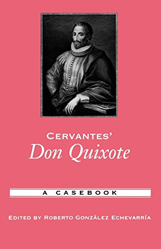 Cervantes' Don Quixote: A Casebook (Casebooks in Criticism)