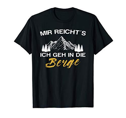 Mir Reicht's Ich Geh In Die Berge Bergsteiger Wanderer T-Shirt