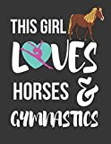 This Girl Loves Horses & Gymnastics: Cute Novelty Horse & Gymnastics Gifts ~ College Ruled Lined Diary / Notebooks for Girls