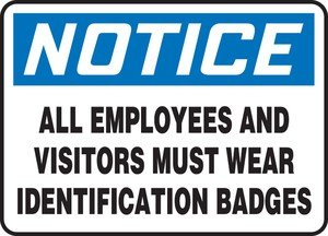ALL EMPLOYEES AND VISITORS MUST WEAR IDENTIFICATION BADGES