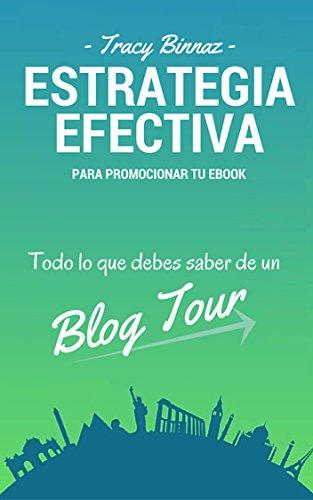 Estrategia efectiva para promocionar tu Ebook: Todo lo que debes saber sobre un Blog Tour