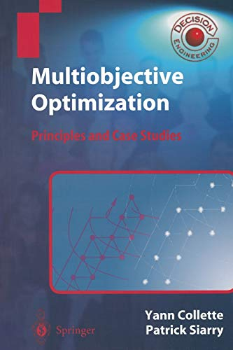 Multiobjective Optimization: Principles and Case Studies (Decision Engineering)