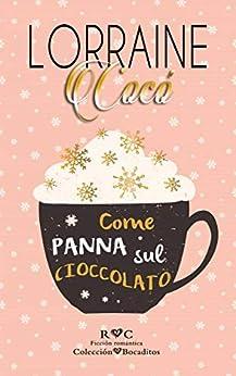 Come panna sul cioccolato (Italian Edition) by [Lorraine Cocó, Karen Broz]