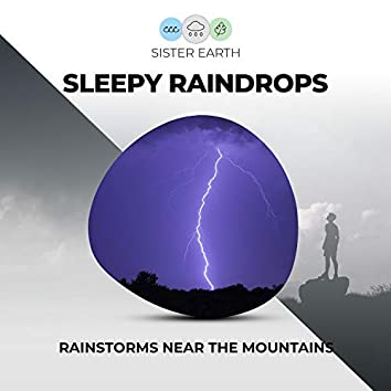 Sleepy Raindrops: Rainstorms Near the Mountains