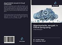 Algoritmische aanpak in Cloud Computing: Onderzoekersgids!!