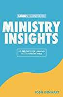 Ministry Insights: 52 Insights For Leading Your Ministry Well