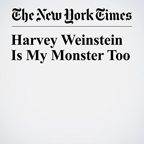 Harvey Weinstein Is My Monster Too copertina