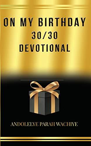 30/30 DEVOTIONAL: On My Birthday (English Edition)