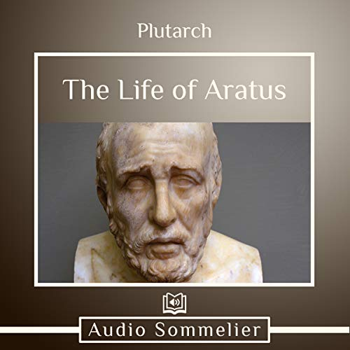 The Life of Aratus                   By:                                                                                                                                 Bernadotte Perrin,                                                                                        Plutarch                               Narrated by:                                                                                                                                 Andrea Giordani                      Length: 1 hr and 49 mins     Not rated yet     Overall 0.0