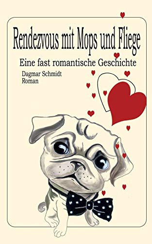 Rendezvous mit Mops und Fliege: Eine fast romantische Geschichte