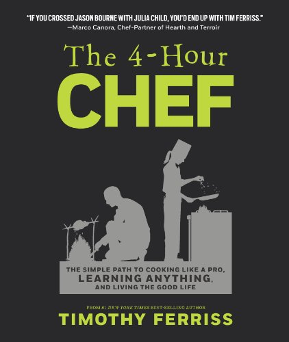 The 4-Hour Chef: The Simple Path to Cooking Like a Pro, Learning Anything, and Living the Good Life (Official UK Edition)
