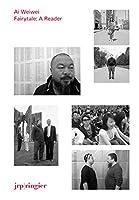 Ai Weiwei: Fairytale: A Reader