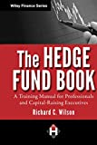 The Hedge Fund Book: A Training Manual for Professionals and Capital-Raising Executives (Wiley Finance Editions)