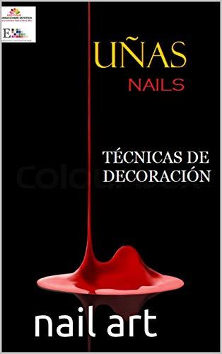 UÑAS TÉCNICAS DE DECORACIÓN: UÑAS NAIL ART NAILBOOK (euroestetica corsi libri professionali nº 8)