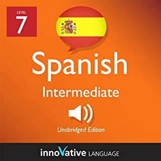 Learn Spanish - Level 7: Intermediate Spanish, Volume 1: Lessons 1-20 audiobook cover art