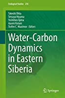 Water-Carbon Dynamics in Eastern Siberia (Ecological Studies (236))