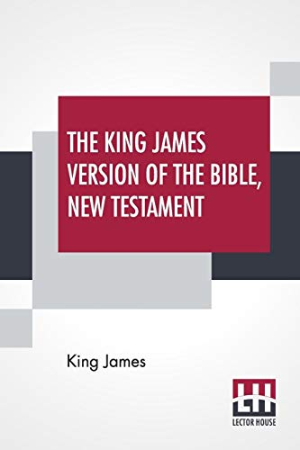 Compare Textbook Prices for The King James Version Of The Bible, New Testament  ISBN 9789353360344 by James, King