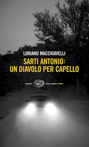 Sarti Antonio: un diavolo per capello (I casi dell'ispettore Sarti Vol. 1)