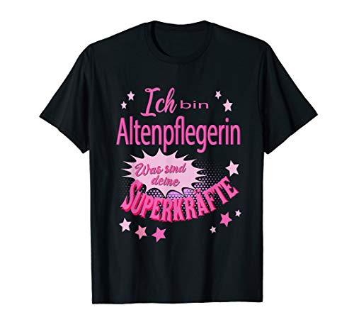 Altenpflege Berufe | Altenpflegerin Deine Superkräfte Pflege T-Shirt