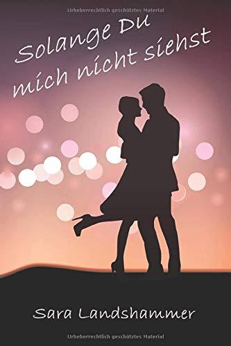 Solange Du mich nicht siehst (Munich Love, Band 1)