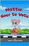 Mattie Goes to Vote (English Edition)